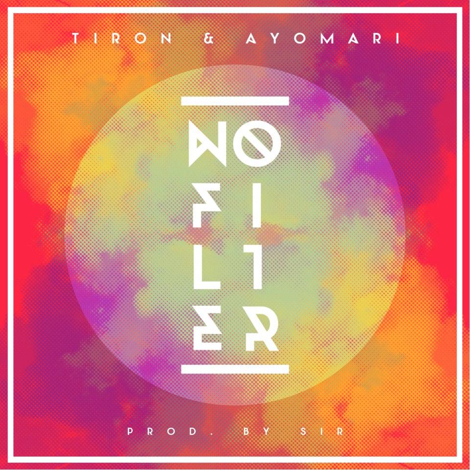 Stream: TiRon & Ayomari – No Filter