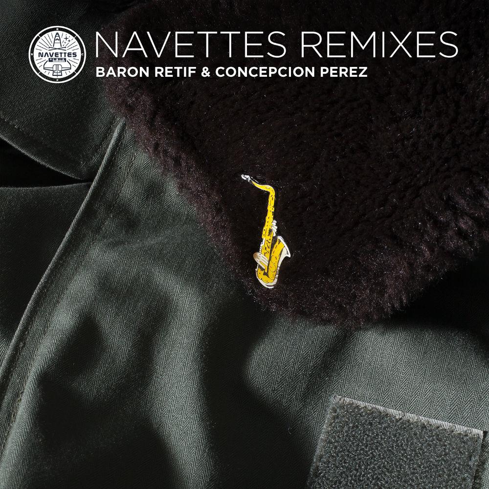 Baron-Retif-Concepcion-Perez-Navettes-Remixes-LR