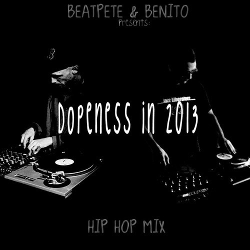Mix: BeatPete & Benito – Dopeness In 2013