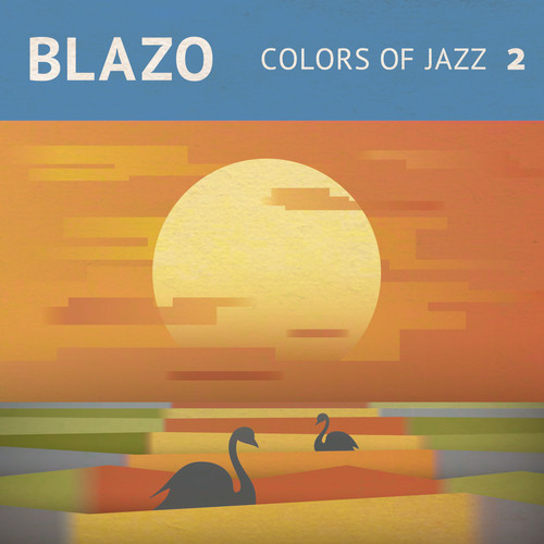 Stream: Blazo – Colors Of Jazz 2