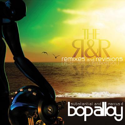 Stream: Bop Alloy – The R&R (Remixes & Revisions)
