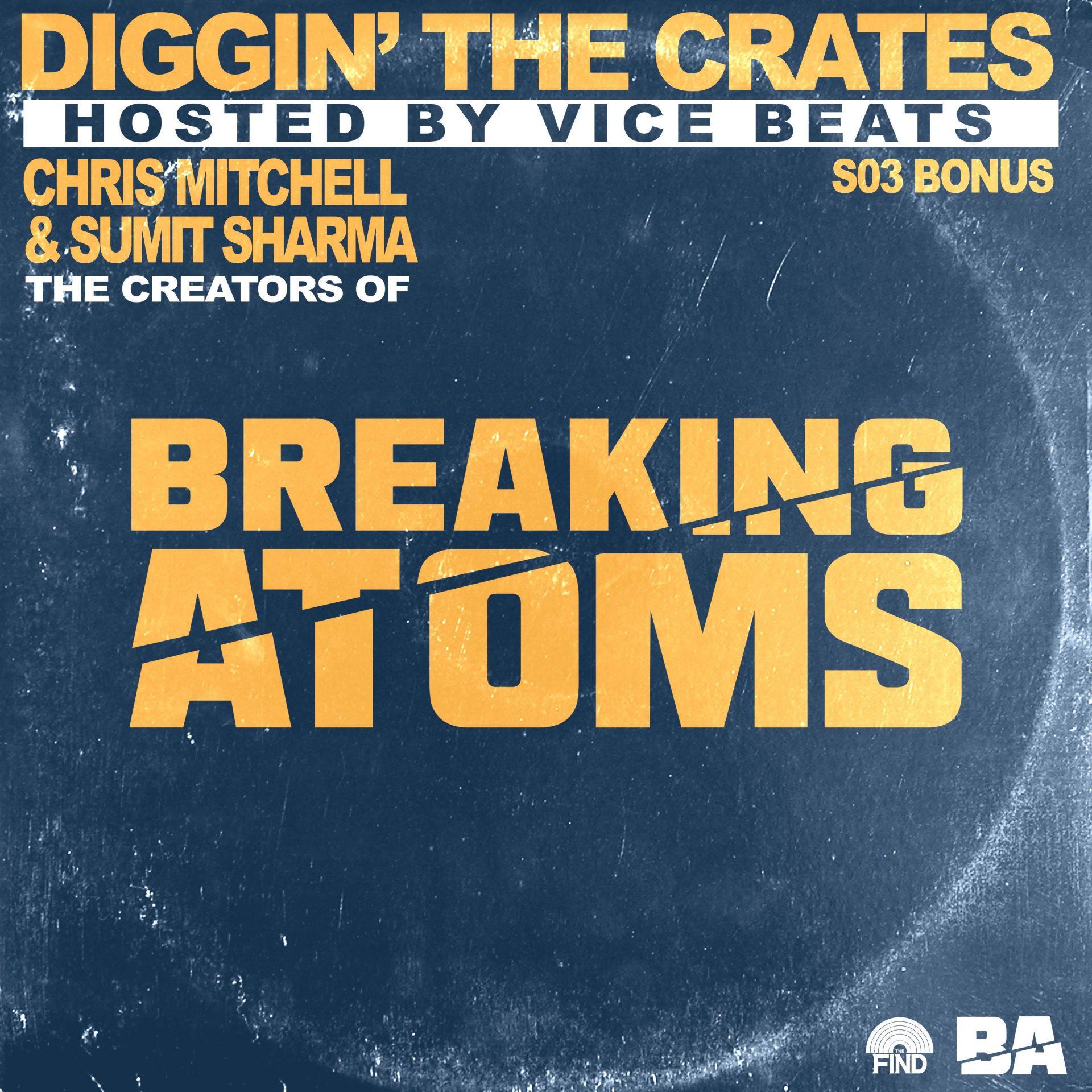 Breaking Atoms (Diggin' The Crates S3 Bonus Episode)