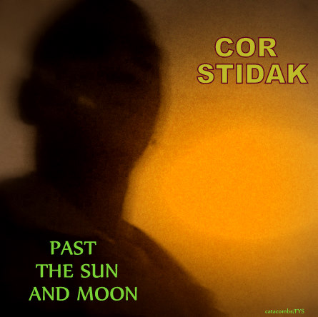 Free Download: Cor Stidak – Past The Sun And Moon (2011)