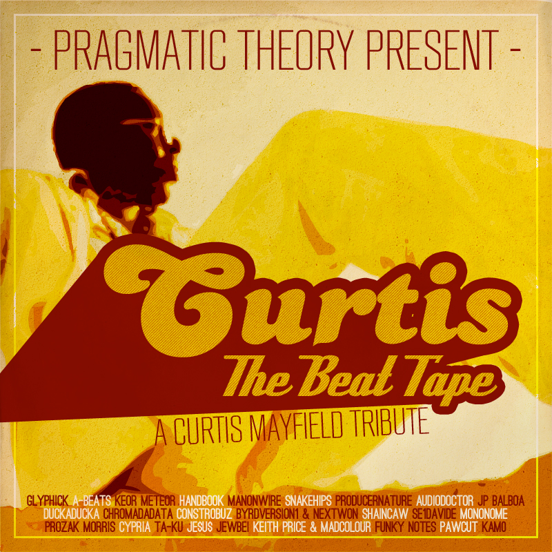 Free Download: Pragmatic Theory Present – Curtis The Beat Tape (A Curtis Mayfield Tribute)