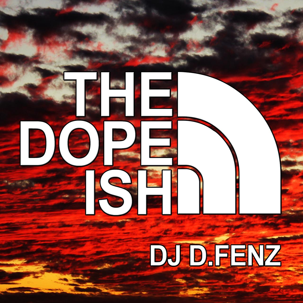 DJ D.Fenz – The Dope Ish (All-Vinyl Guest Mix)