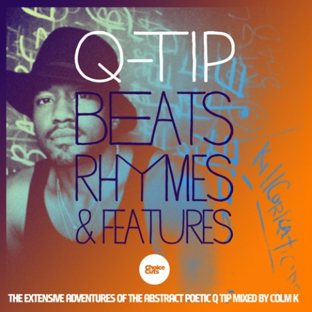 Mix: Colm K – Beats, Rhymes & Features | The Extensive Adventures of the Abstract Poetic Q-Tip