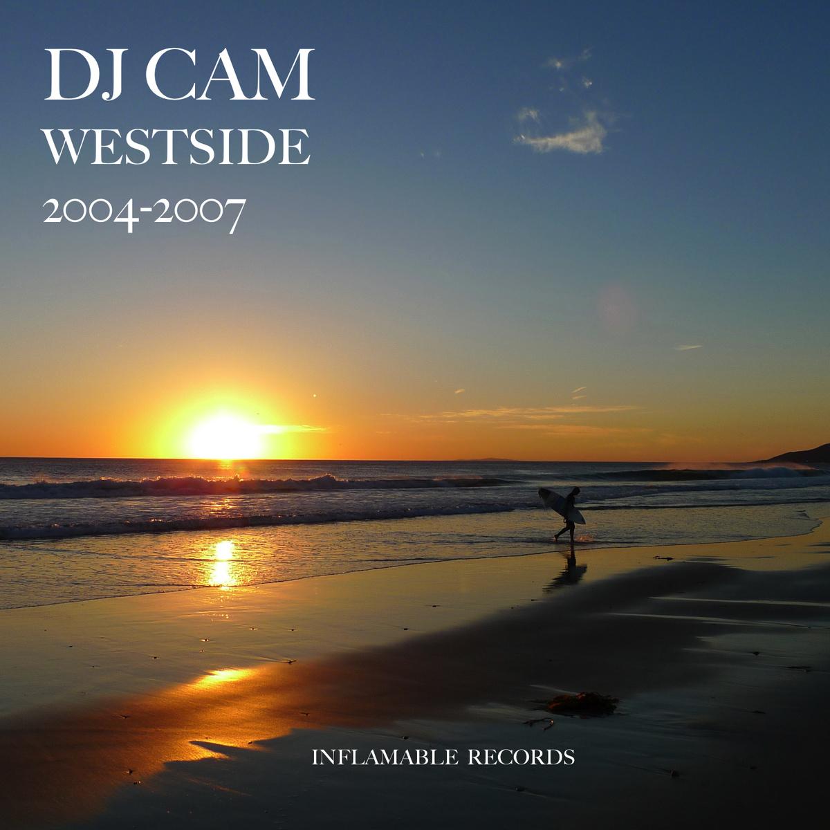 Stream: DJ Cam – WestSide 2004-2007