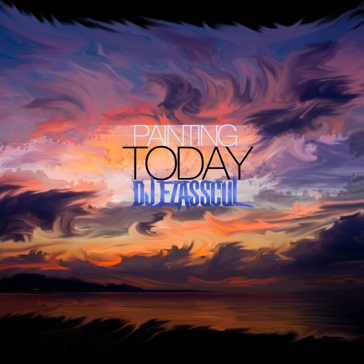 Stream: DJ Ezasscul – Painting Today