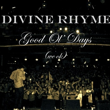 Free MP3: Divine Rhyme – Good Ol' Days (We OK)
