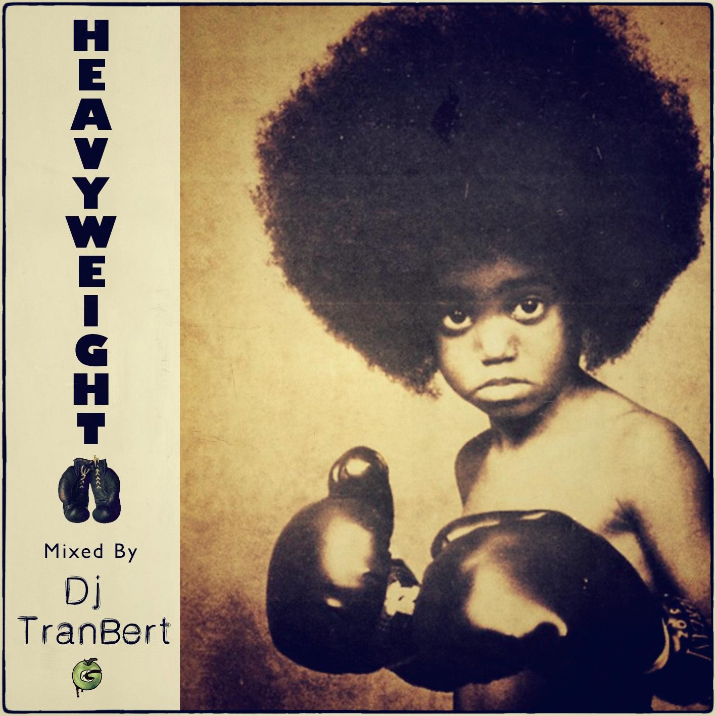 Guest Mix: DJ Tran-Bert – Heavyweight