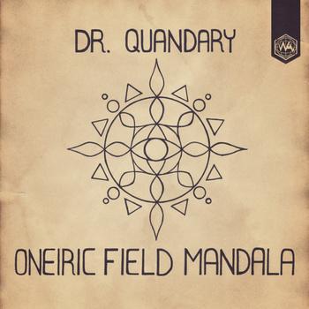 Free MP3: Dr. Quandary – Oneiric Field Mandala