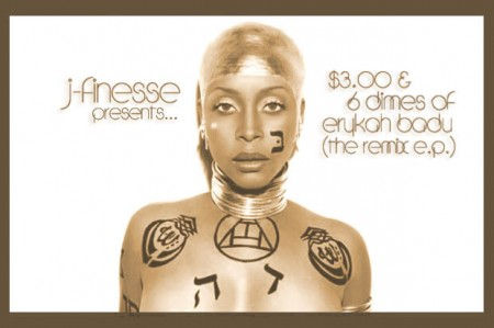 Free Download: J-Finesse – $3.00 & 6 Dimes of Erykah Badu (Remix EP)