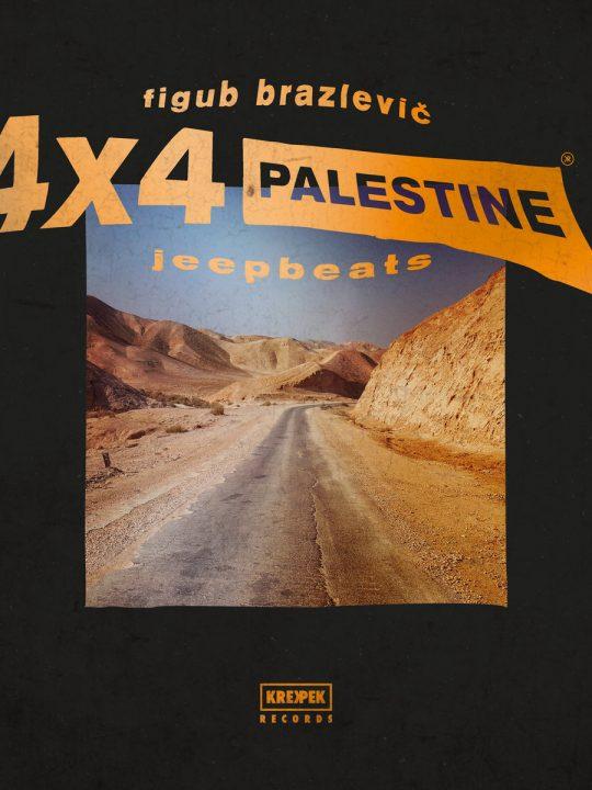 Figub-Brazlevic-4x4-Palestine-Jeep-Beats-Stream-Vinyl
