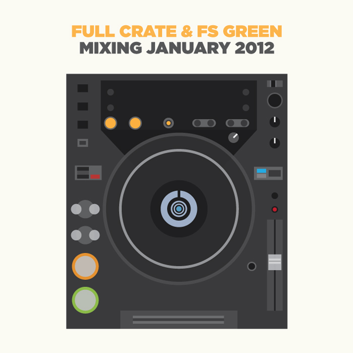 Mix: Full Crate & FS Green – Mixing January (2012)