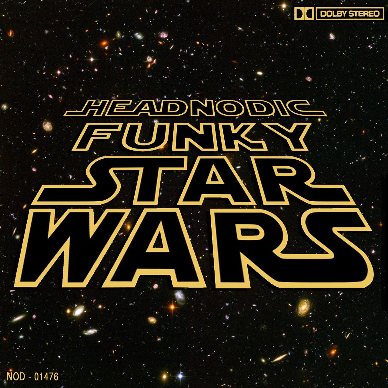 Guest Mix: Headnodic – Funky Star Wars (2012)
