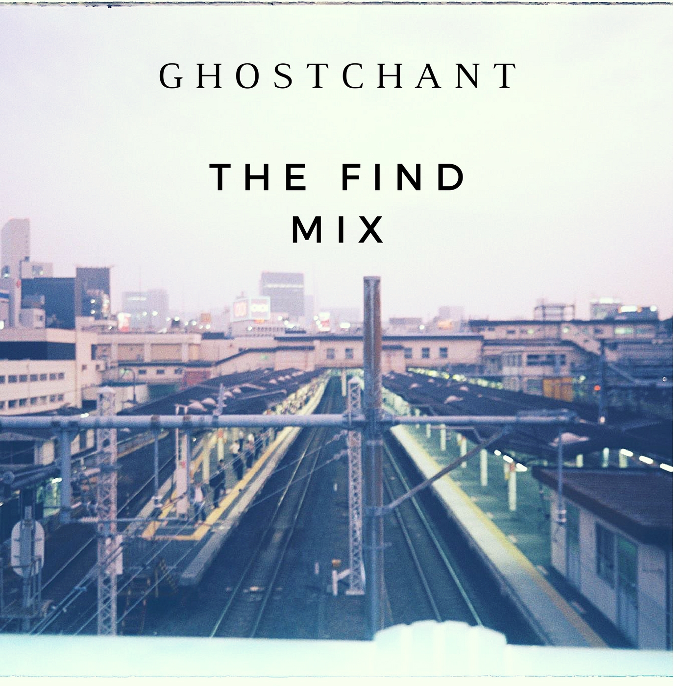 Guest Mix: Ghostchant – The Find Mix