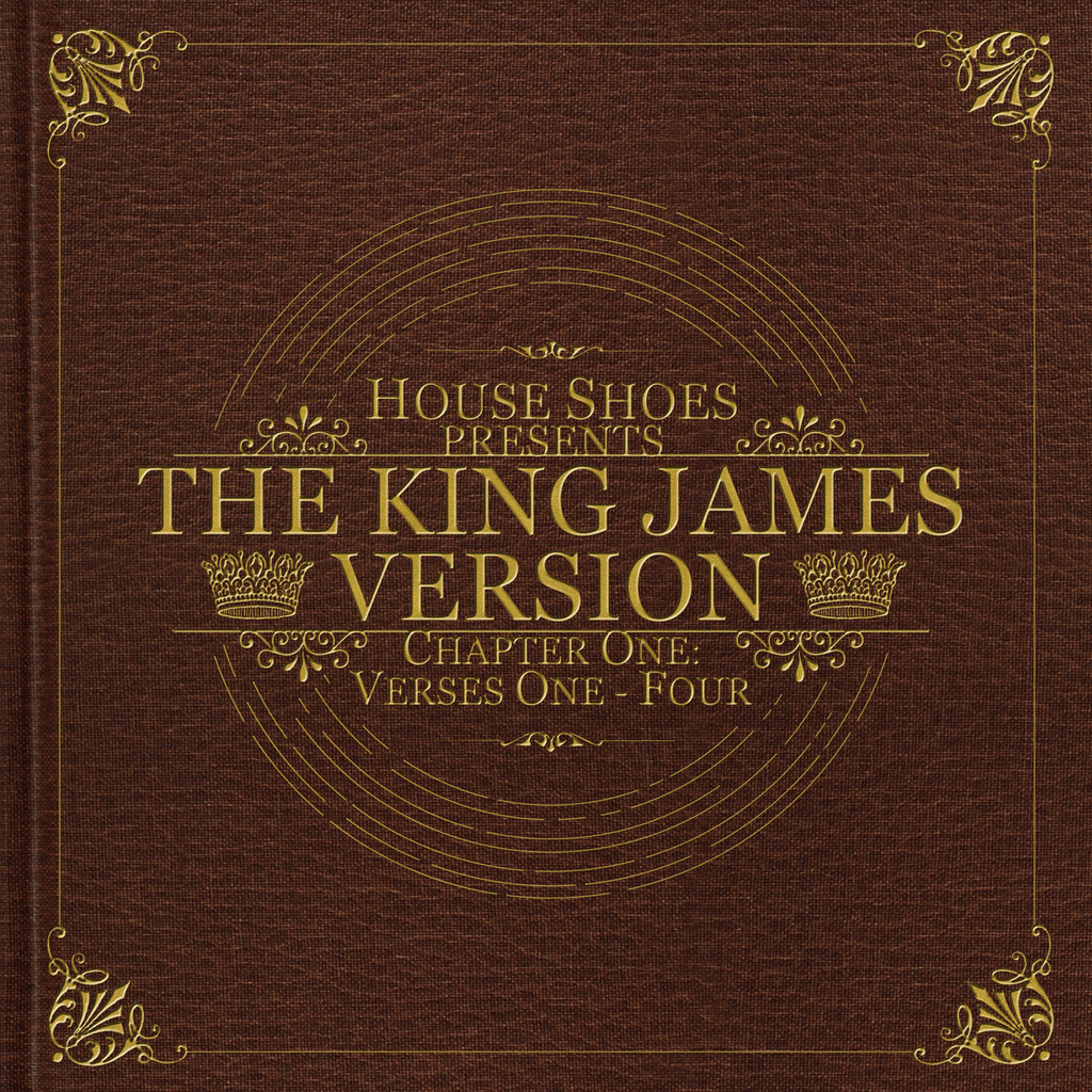 Mix: House Shoes – The King James Version (Chapter 1)