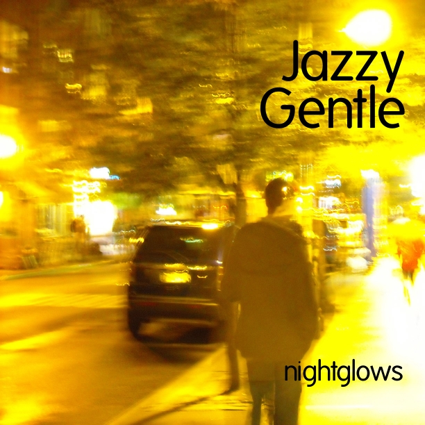Free Download: Jazzy Gentle – Nightglows EP (2012)