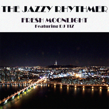 Free MP3: The Jazzy Rhythmer – Fresh Moonlight (ft. DJ Tiz)