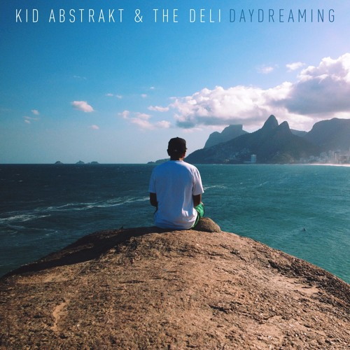 Kid-Abstrakt-The-Deli-Daydreaming