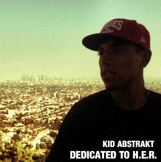 Free Download: Kid Abstrakt – Dedicated To H.E.R. (2011)