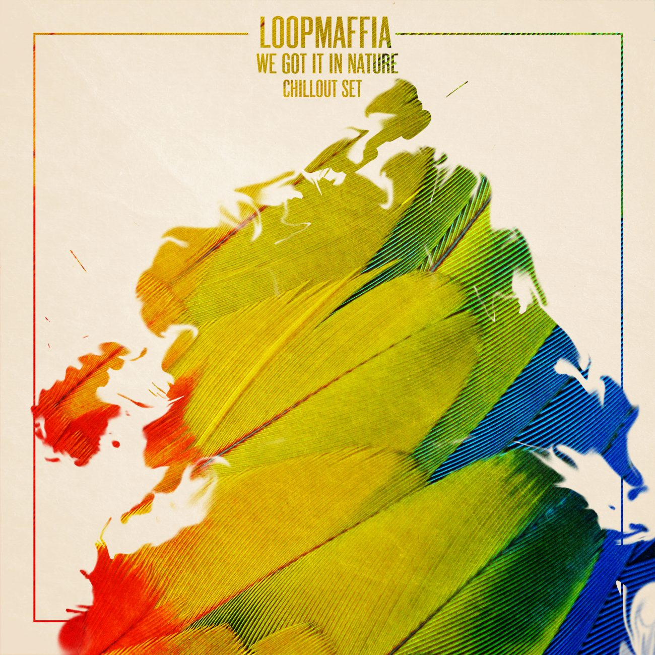 Guest Mix: LoopMaffia – We Got it in Nature