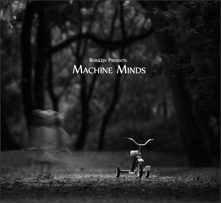 Guest Mix: Bob42jh – Machine Minds (2011)