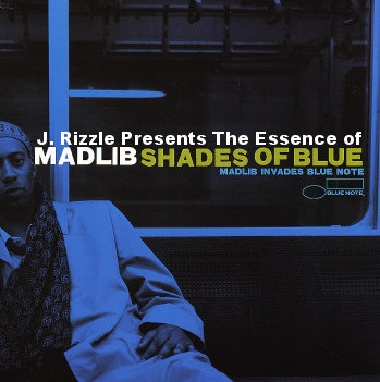 Mix: J. Rizzle – The Essence Of 'Madlib – Shades Of Blue'