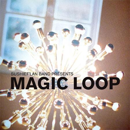 Free Download: Sushief'lan Band (Chief & Ngoc Lan) – Magic Loop (2010)