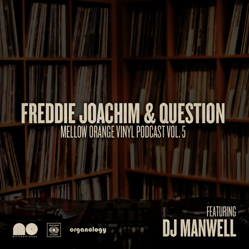 Video: Freddie Joachim & Question – Mellow Orange Vinyl Podcast (Vol. 5)