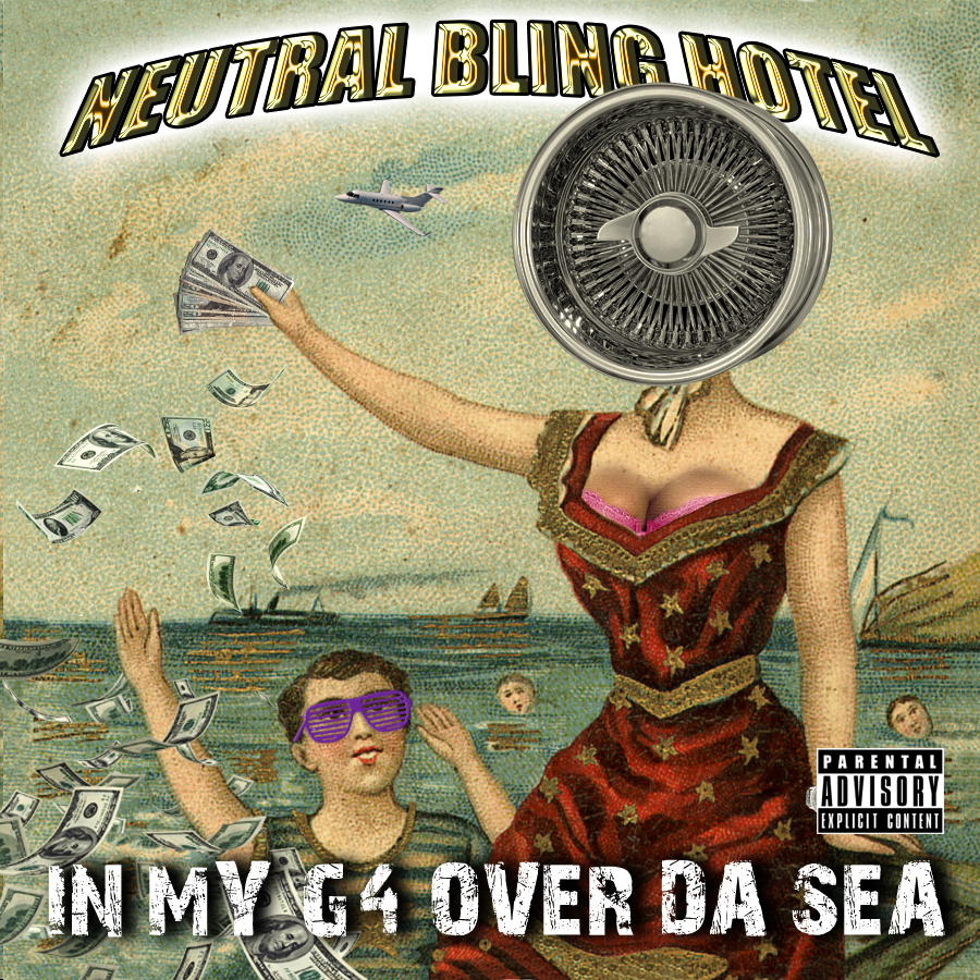 Free Download: Neutral Bling Hotel – In My G4 Over Da Sea (2012)