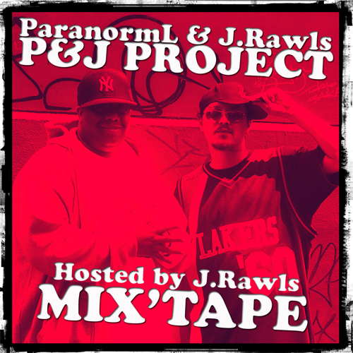 ParanormL & J. Rawls – P&J Project Mixtape (Presented by The Find)