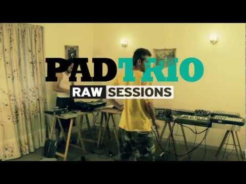 Video: Pad Trio – Raw Sessions
