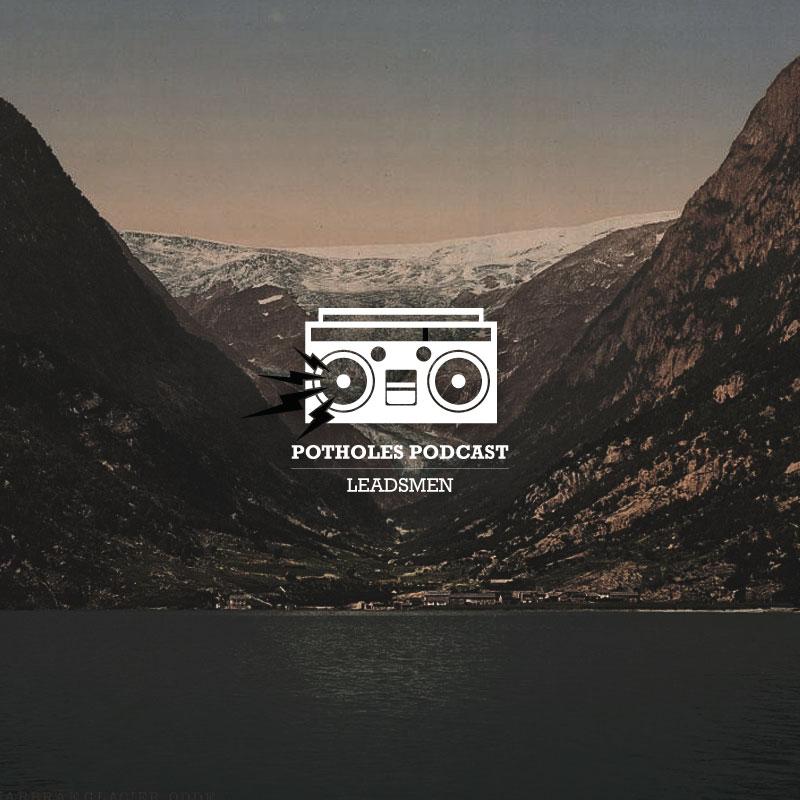 Mix: Leadsmen – Potholes Podcast (2012)