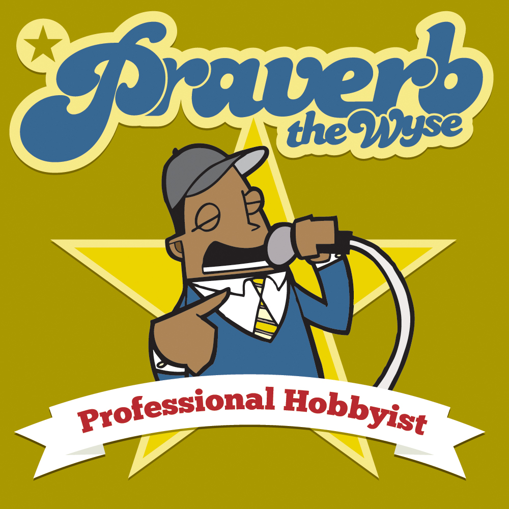 Free Download: Praverb The Wyse – Professional Hobbyist (2011)