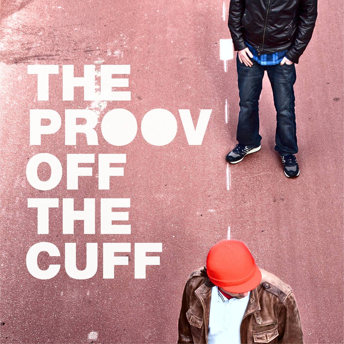 Free Download: The Proov – Off The Cuff (2011)