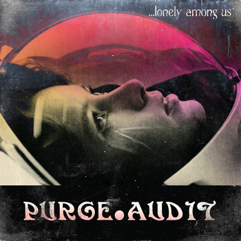 Free Download: Purge+Audit – … Lonely Among Us (2011)