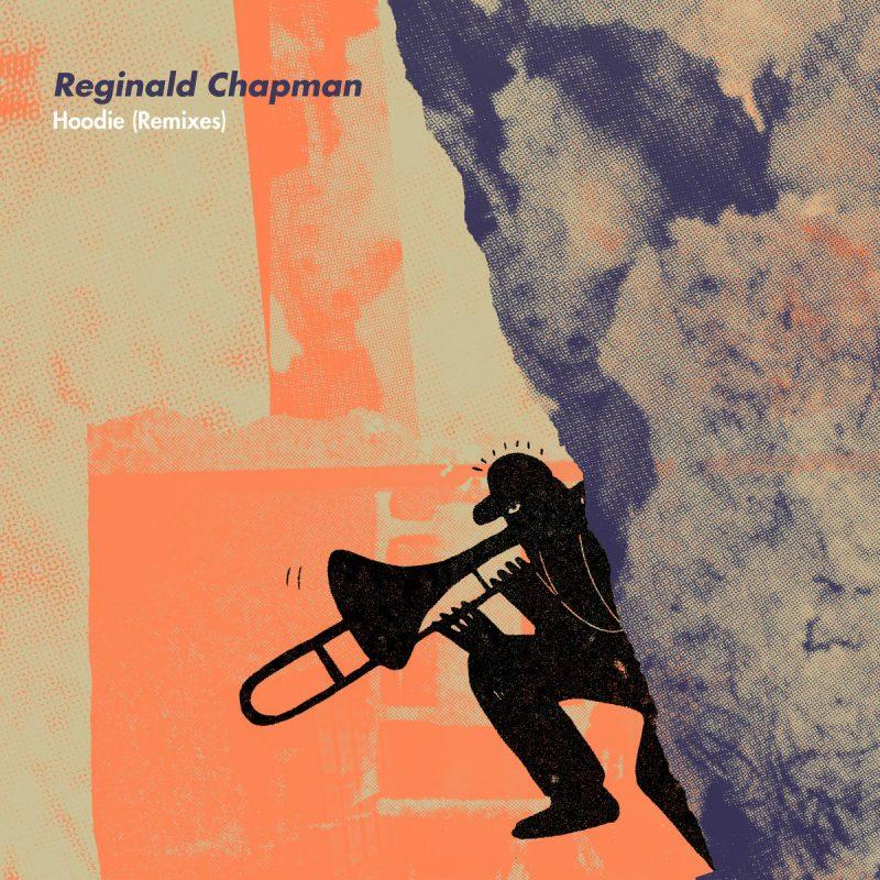 Reginald Chapman - Hoodie Remixes Fresh Selects