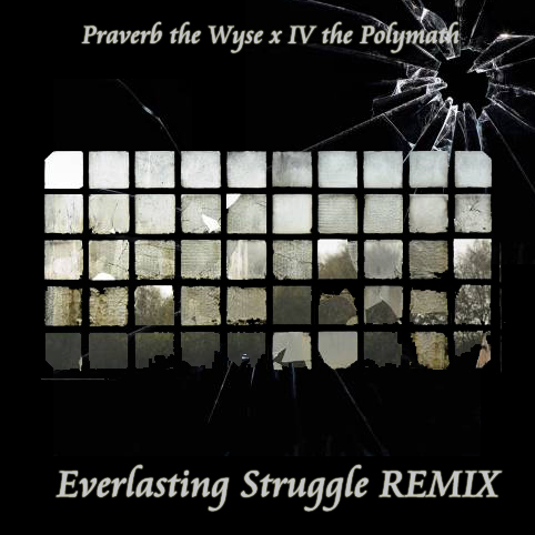 Free MP3: Praverb The Wyse – Everlasting Struggle (IV The Polymath Remix)