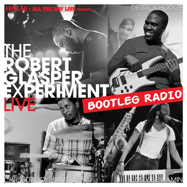 Free Download: The Robert Glasper Experiment – Live Bootleg Radio (2012)