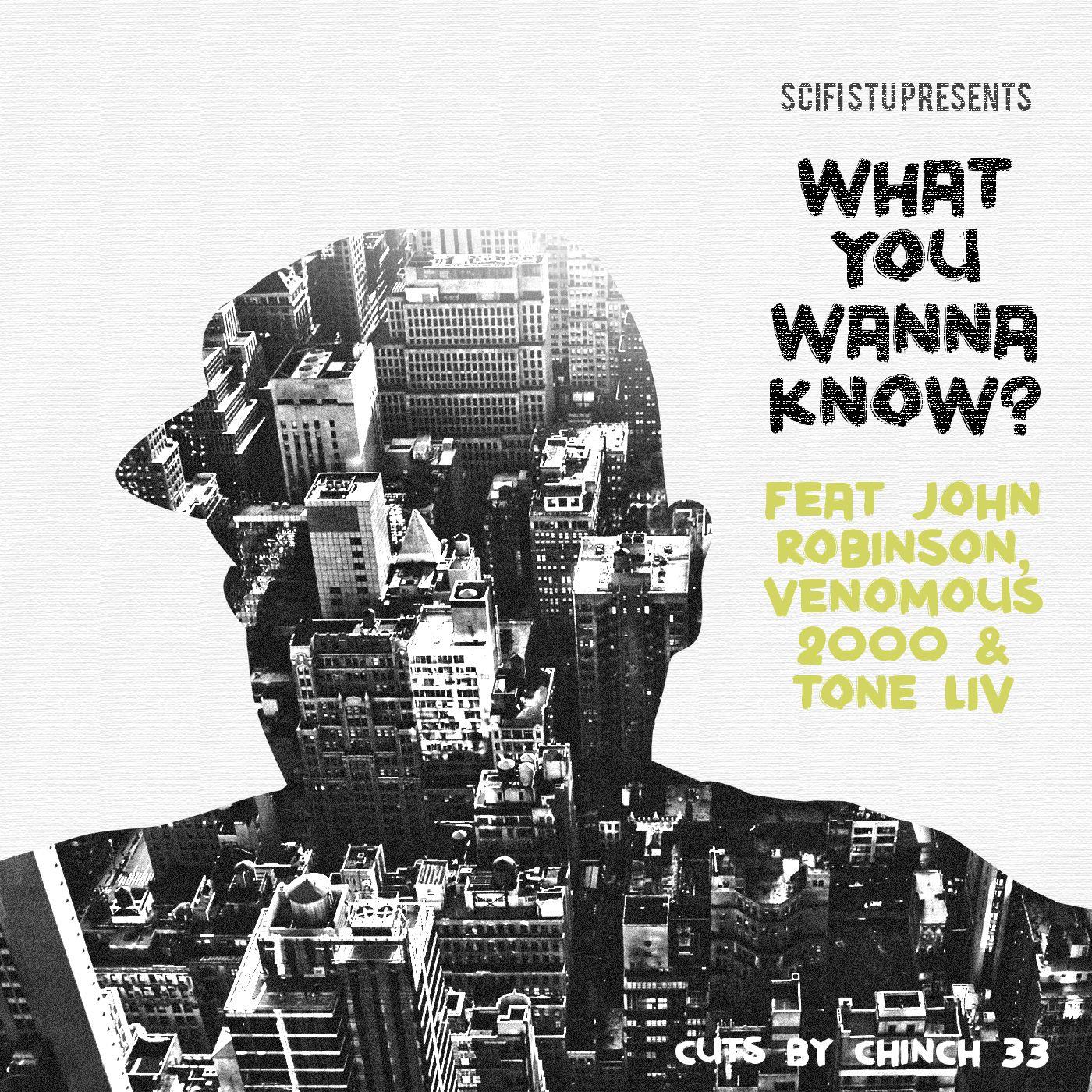 Free MP3: SciFi Stu – What You Wanna Know? (ft. John Robinson, Venomous2000, Tone Liv & Chinch 33)