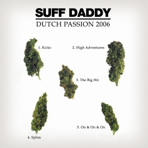 Free Download: Suff Daddy - Dutch Passion 2006 EP (2011)