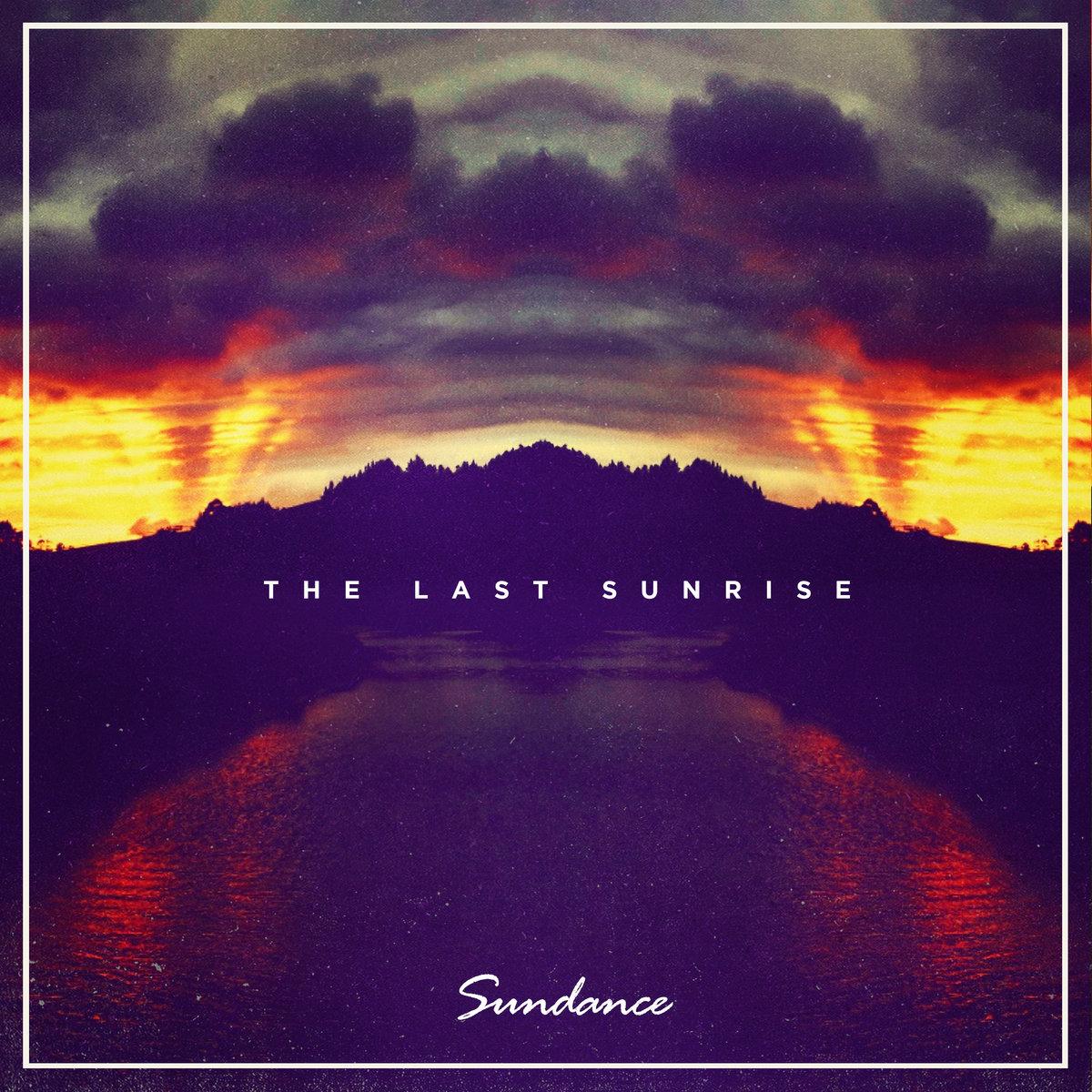 Sundance – The Last Sunrise (ft. Adam L, Stro Elliott, Sivion & DJ Sean P) | The Find Premiere