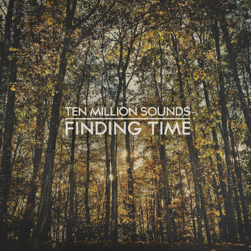 Free Download: Ten Million Sounds – Finding Time