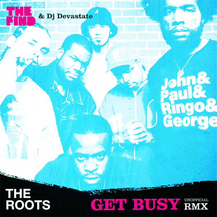 Exclusive: The Roots – Get Busy (DJ Devastate Remix)