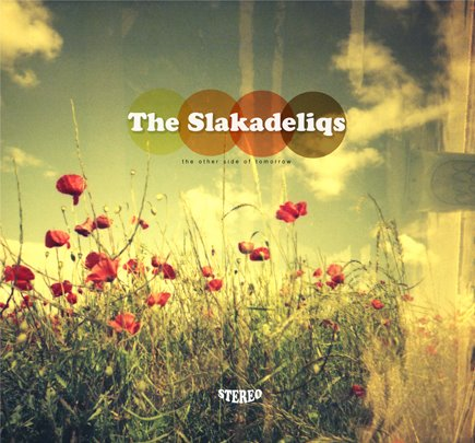Free Download: The Slakadeliqs – The Other Side Of Tomorrow (2012)