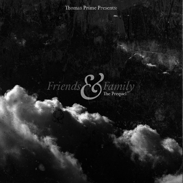 Guest Mix: Thomas Prime – Friends & Family (The Prequel)