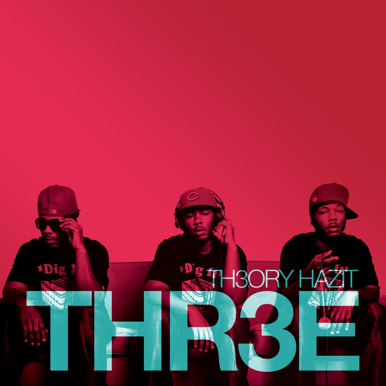 Free Download: Theory Hazit – Thr3e (2012)