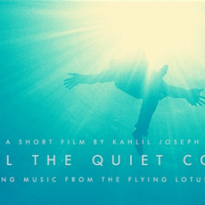 Video: Flying Lotus - Until The Quiet Comes (Short Film Directed by Khalil Joseph)
