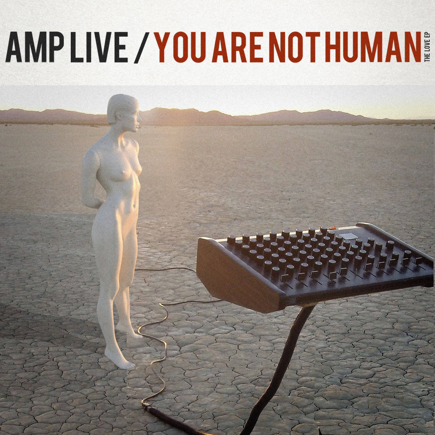 Free Download: Amp Live (Zion I) – You Are Not Human (The Love EP)